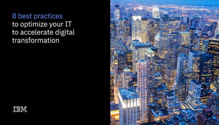 8 Best Practices to Optimise your IT to Accelerate Digital Transformation